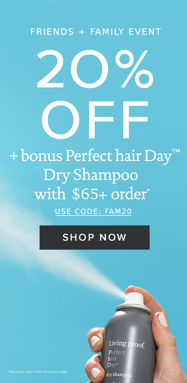 20% off plus, bonus Perfect hair Day dry shampoo with $65+ orders