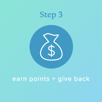 Step 3: Earn points and give back