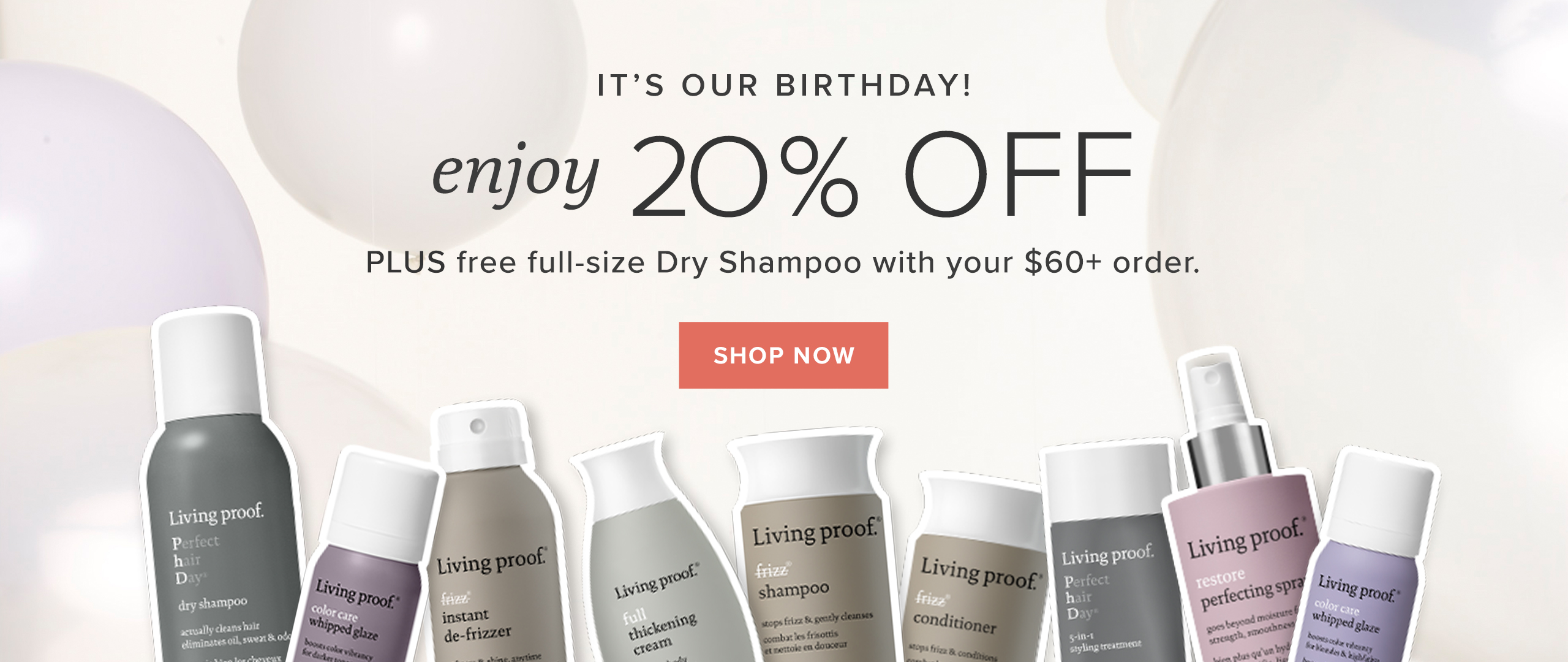 It's our birthday! Enjoy 20% off plus free full-size Dry Shampoo with your $60+ order.